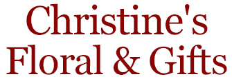 CHRISTINE'S FLORAL & GIFTS