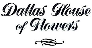 DALLAS HOUSE OF FLOWERS