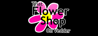 THAT FLOWER SHOP ON VEDDER